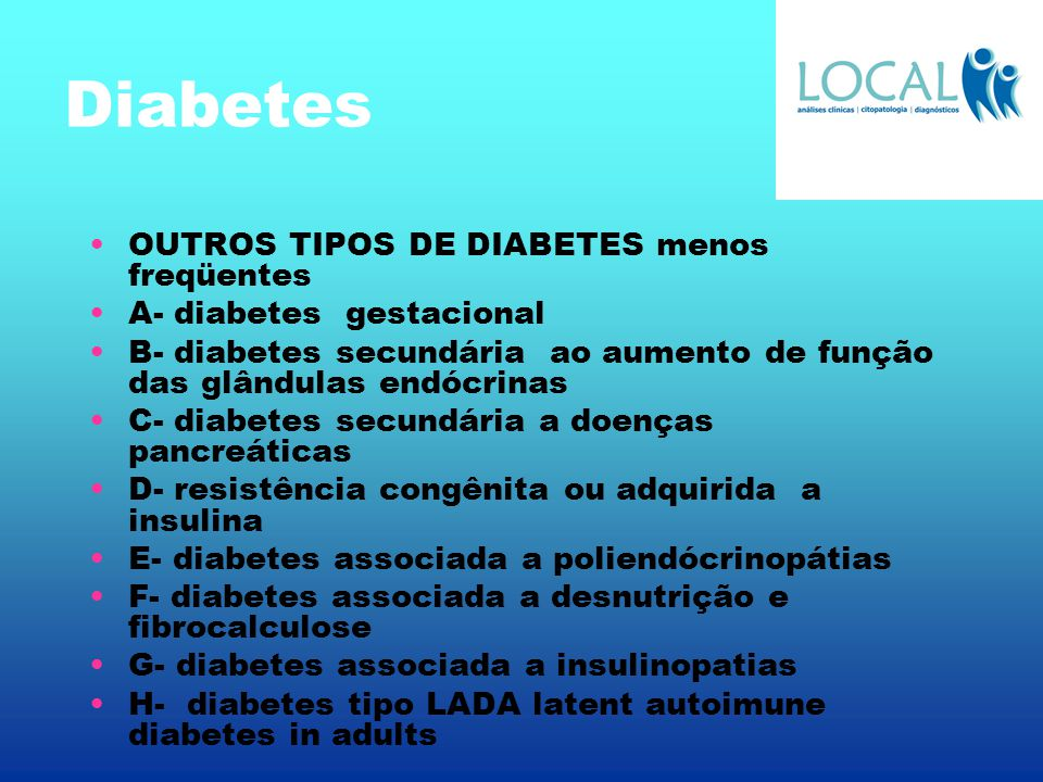 Diabetes OUTROS TIPOS DE DIABETES menos freqüentes