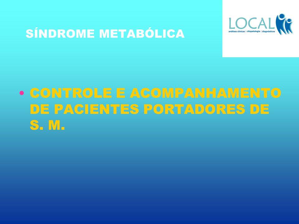 CONTROLE E ACOMPANHAMENTO DE PACIENTES PORTADORES DE S. M.