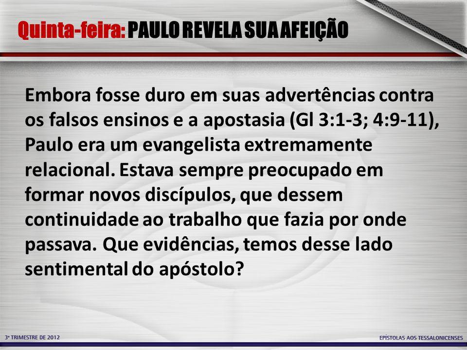 Quinta-feira: PAULO REVELA SUA AFEIÇÃO