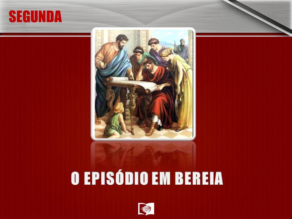 SEGUNDA O EPISÓDIO EM BEREIA