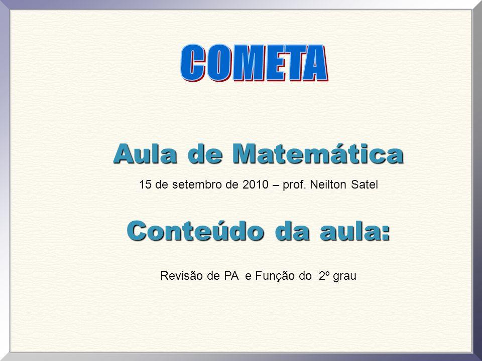 Aula de Matemática Conteúdo da aula: COMETA