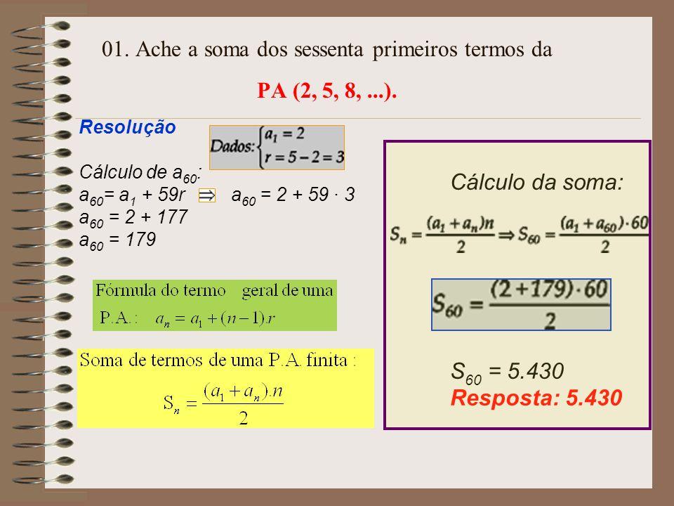 01. Ache a soma dos sessenta primeiros termos da PA (2, 5, 8, ...).