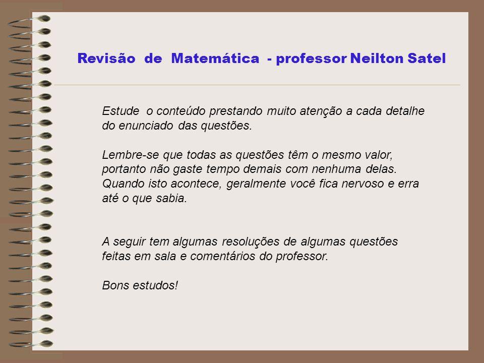 Revisão de Matemática - professor Neilton Satel