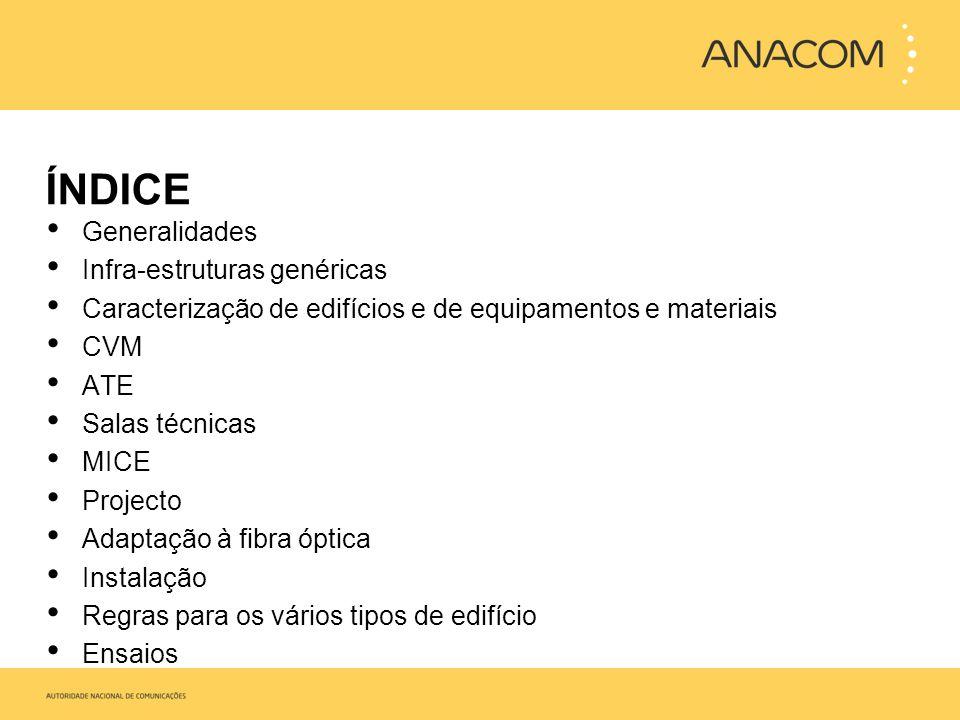 Generalidades Infra-estruturas genéricas. Caracterização de edifícios e de equipamentos e materiais.