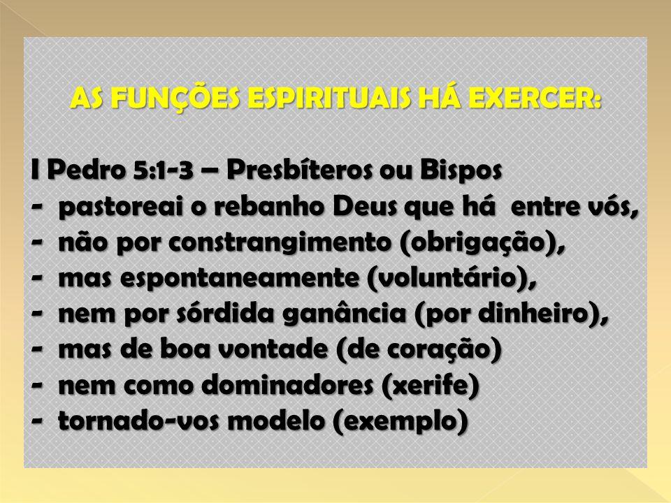 AS FUNÇÕES ESPIRITUAIS HÁ EXERCER: