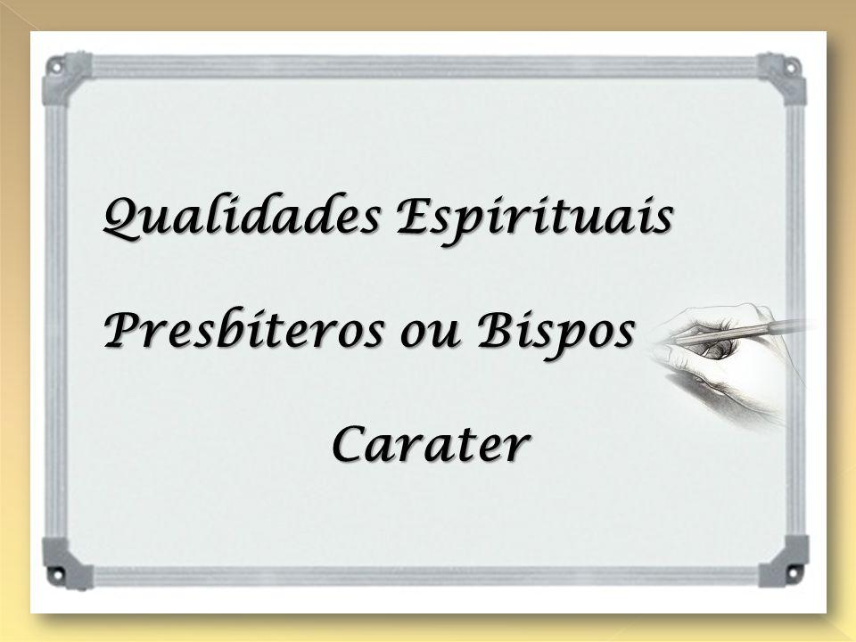 QUALIDADES PESSOAIS DO PRESBÍTERO OU BISPO