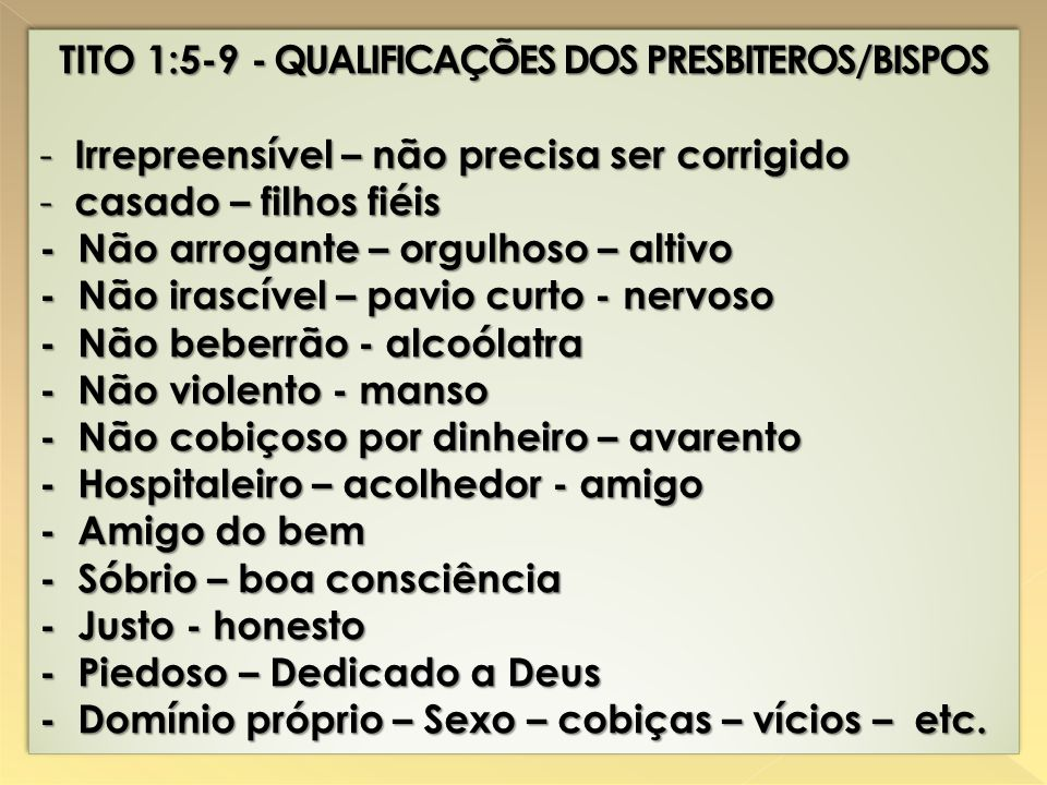 TITO 1:5-9 - QUALIFICAÇÕES DOS PRESBITEROS/BISPOS
