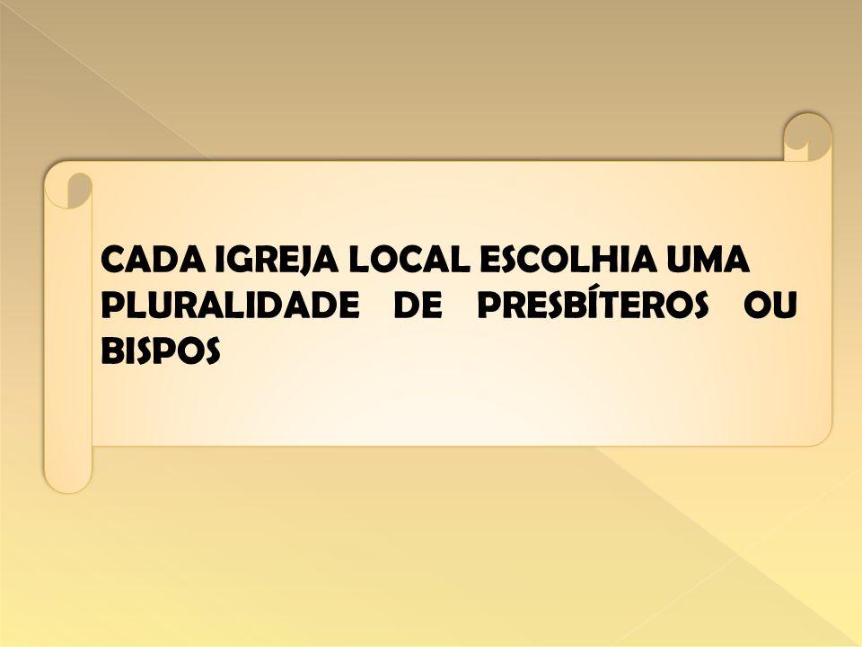 CADA IGREJA LOCAL ESCOLHIA UMA