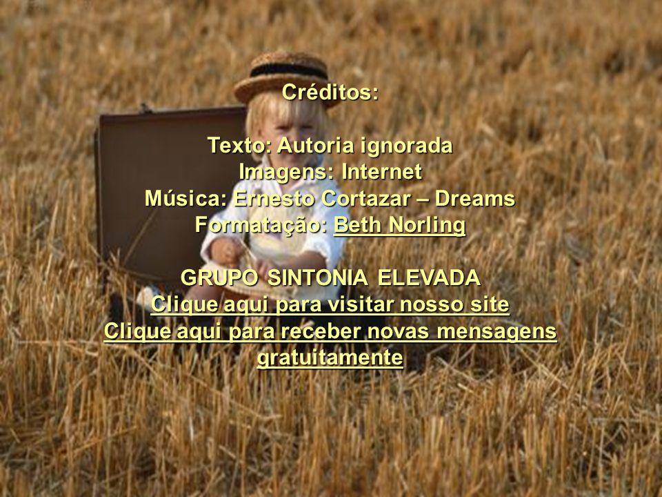 Texto: Autoria ignorada Imagens: Internet