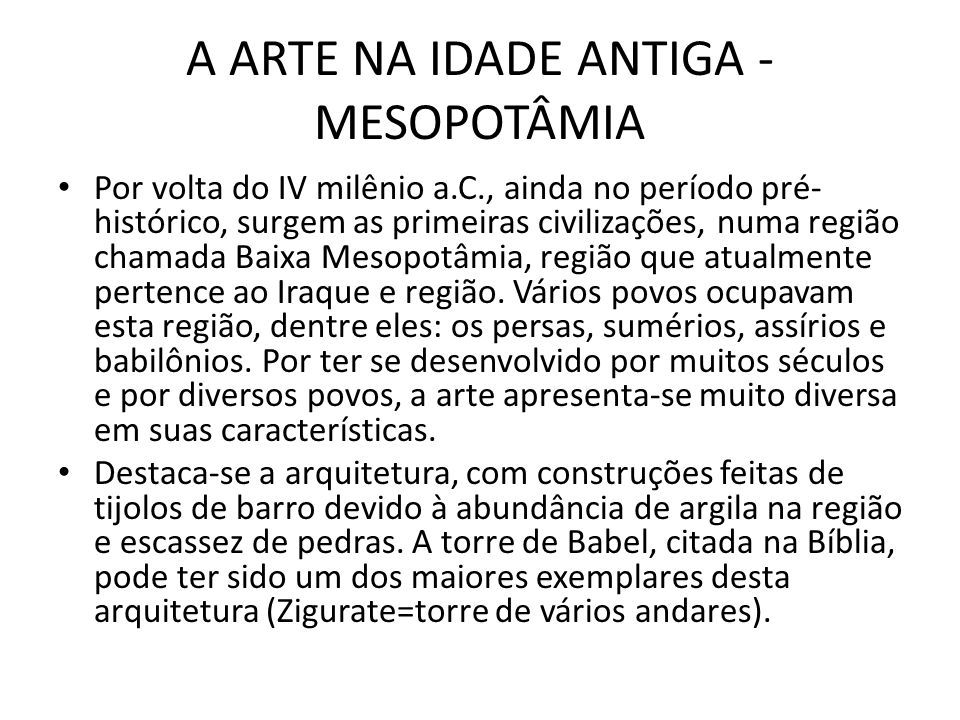 A ARTE NA IDADE ANTIGA - MESOPOTÂMIA