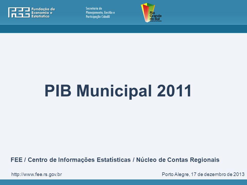 PIB Municipal 2011 FEE / Centro de Informações Estatísticas / Núcleo de Contas Regionais. http://www.fee.rs.gov.br.