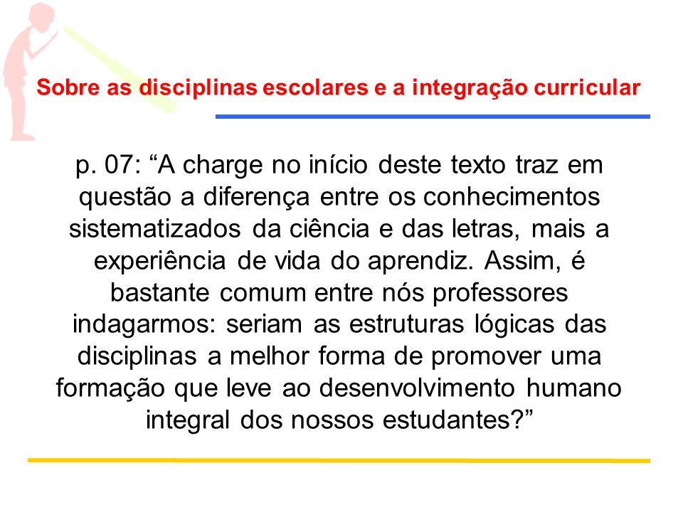 Sobre as disciplinas escolares e a integração curricular