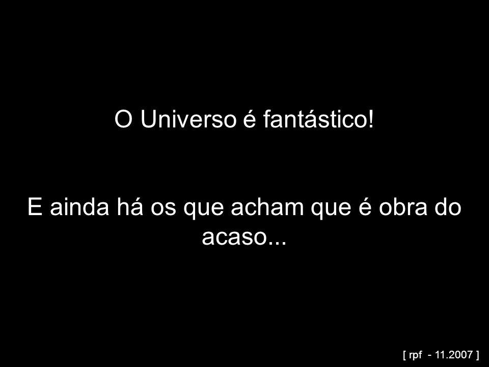 O Universo é fantástico!