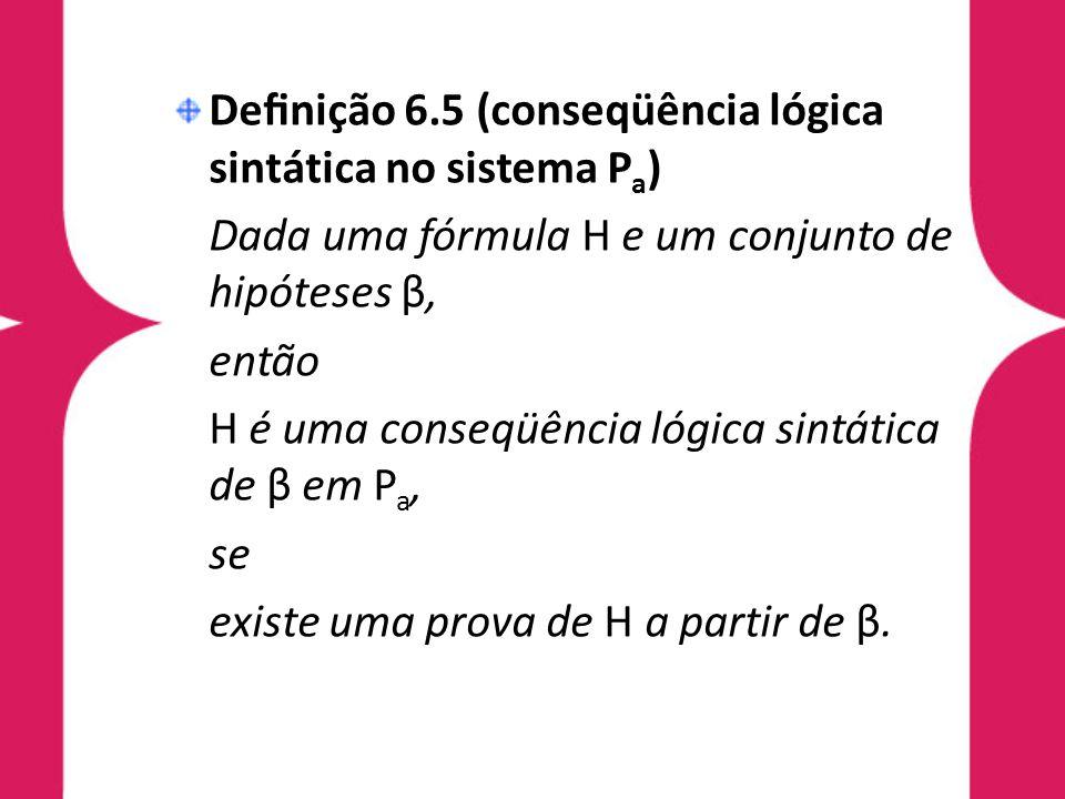 Definição 6.5 (conseqüência lógica sintática no sistema Pa)