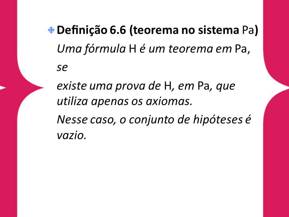 Definição 6.6 (teorema no sistema Pa)