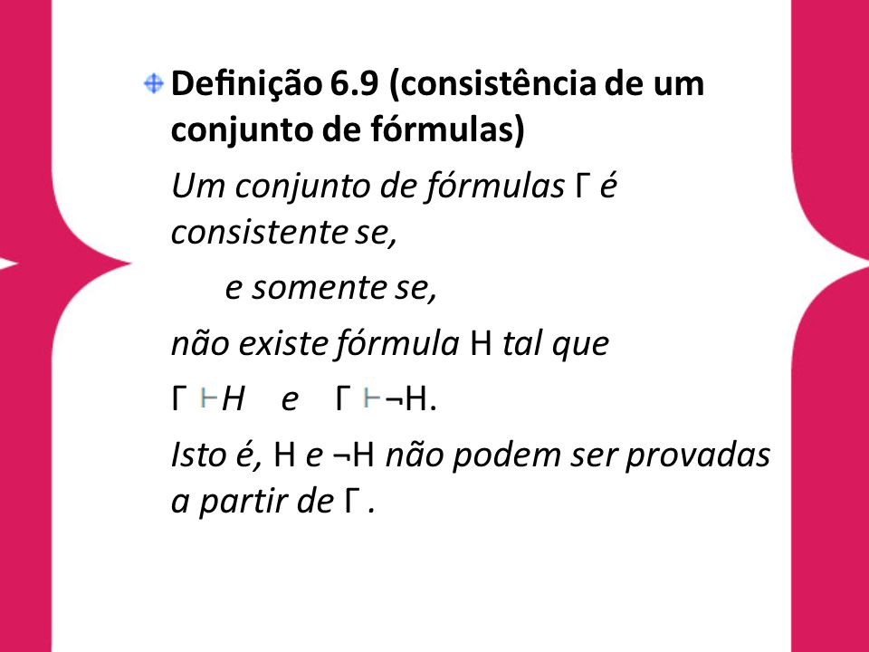 Definição 6.9 (consistência de um conjunto de fórmulas)