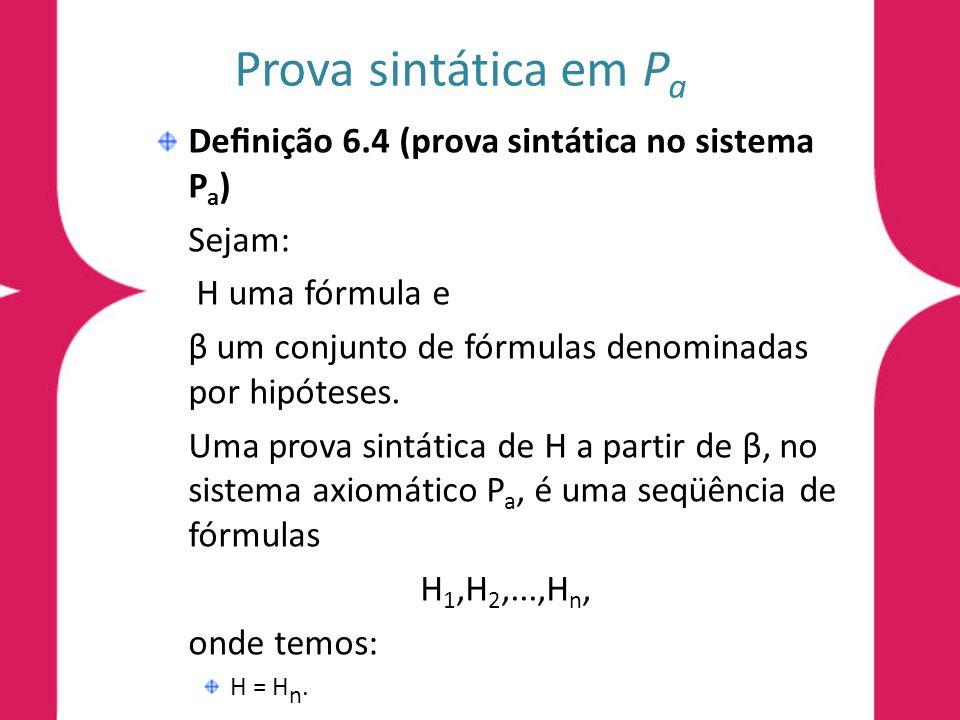 Prova sintática em Pa Definição 6.4 (prova sintática no sistema Pa)