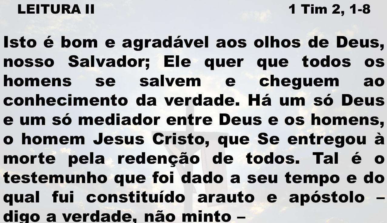 LEITURA II 1 Tim 2, 1-8