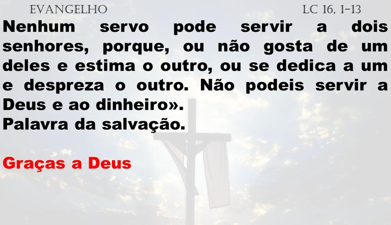 EVANGELHO Lc 16, 1-13