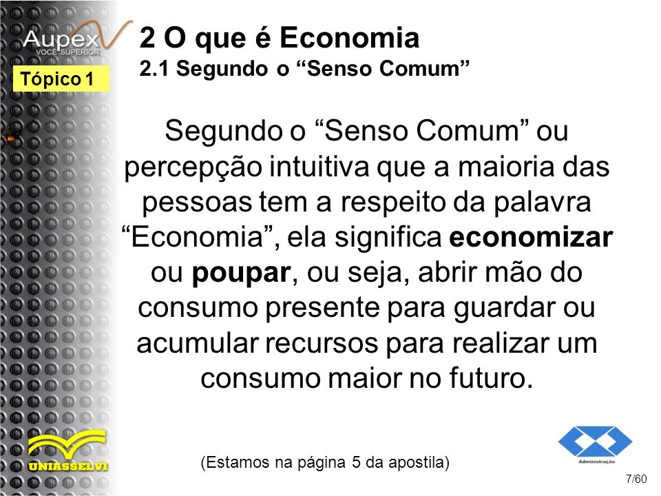 2 O que é Economia 2.1 Segundo o Senso Comum