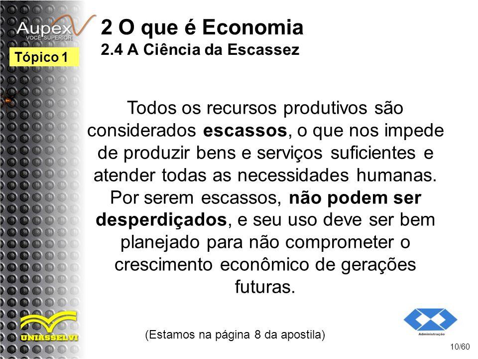 2 O que é Economia 2.4 A Ciência da Escassez