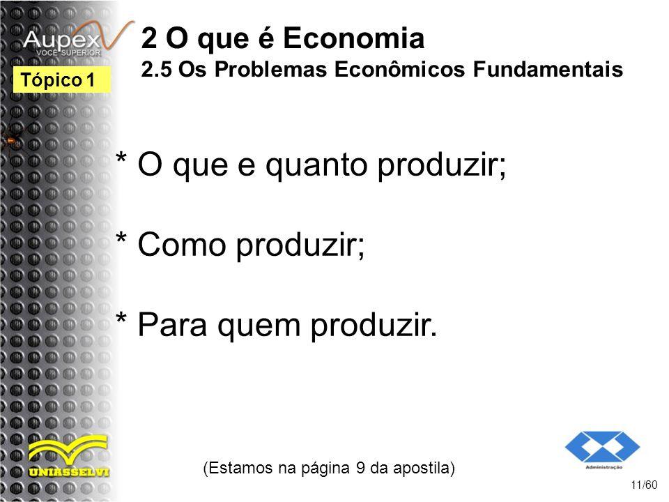2 O que é Economia 2.5 Os Problemas Econômicos Fundamentais
