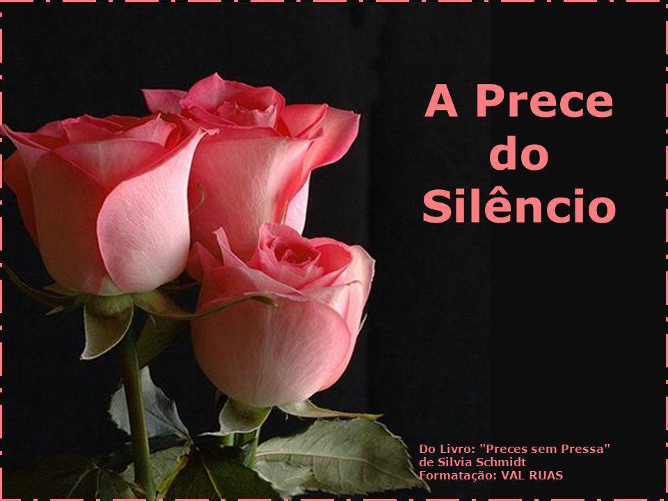 A Prece do Silêncio Do Livro: Preces sem Pressa de Silvia Schmidt
