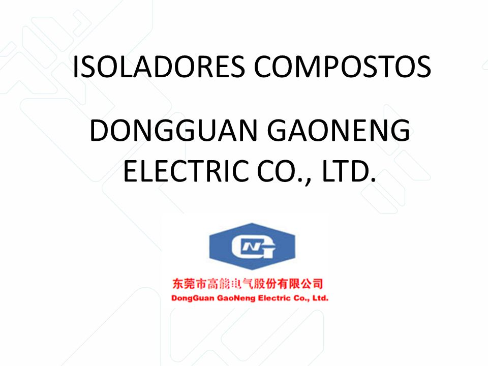 DONGGUAN GAONENG ELECTRIC CO., LTD.
