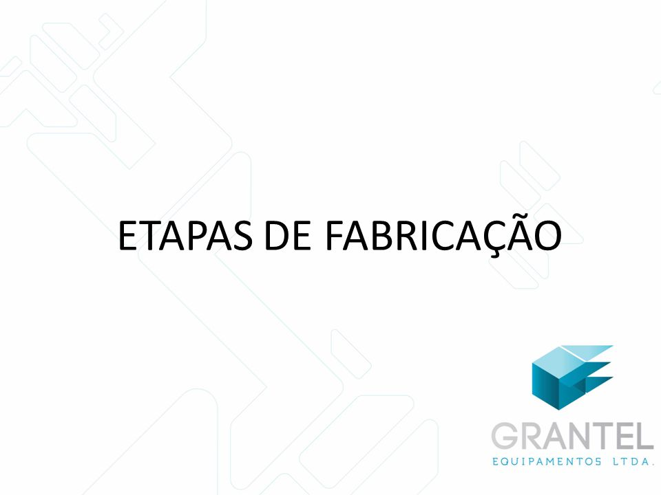 ETAPAS DE FABRICAÇÃO