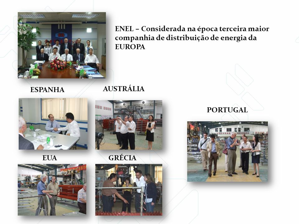 ENEL – Considerada na época terceira maior companhia de distribuição de energia da EUROPA