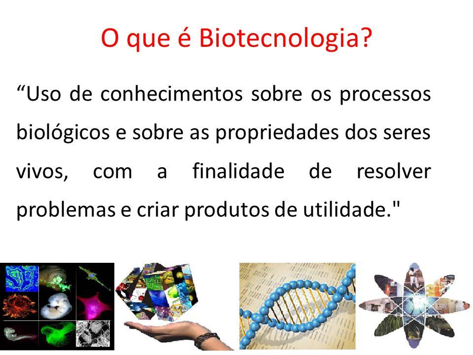 O que é Biotecnologia