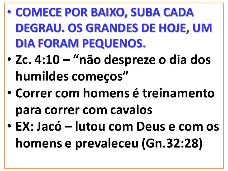 Zc. 4:10 – não despreze o dia dos humildes começos