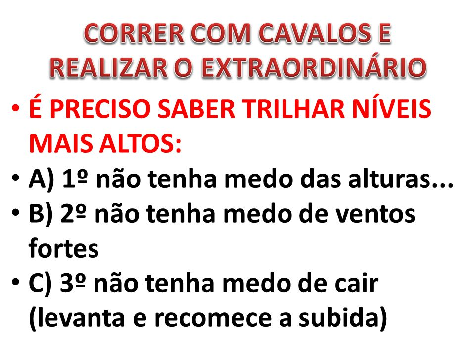 CORRER COM CAVALOS E REALIZAR O EXTRAORDINÁRIO