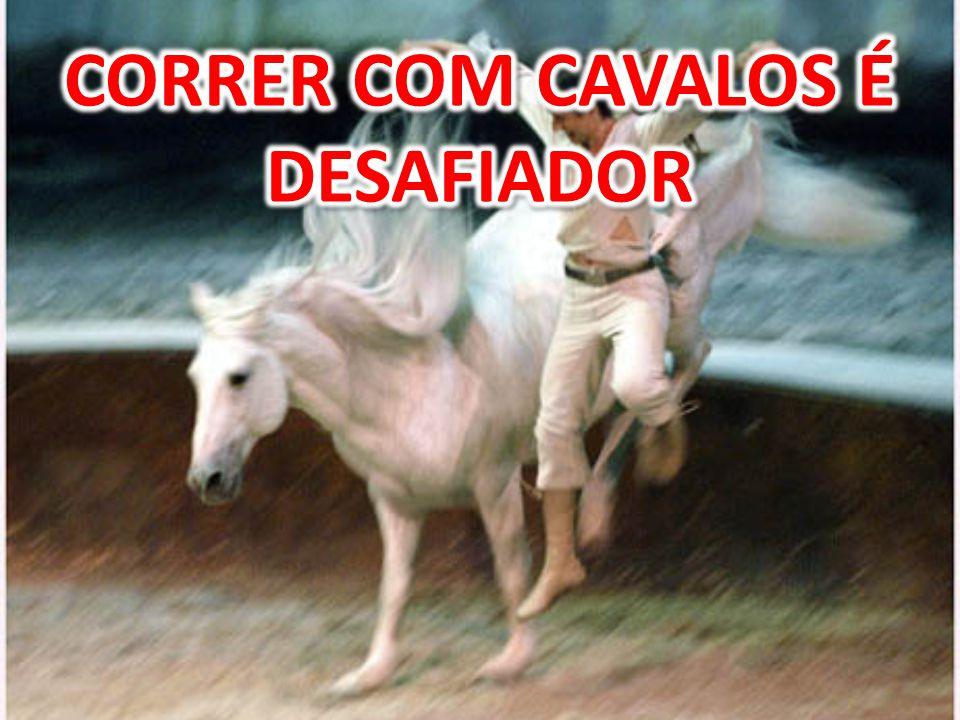 CORRER COM CAVALOS É DESAFIADOR