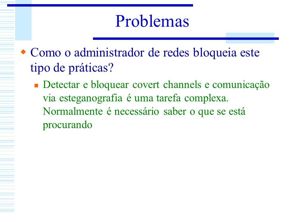 Problemas Como o administrador de redes bloqueia este tipo de práticas
