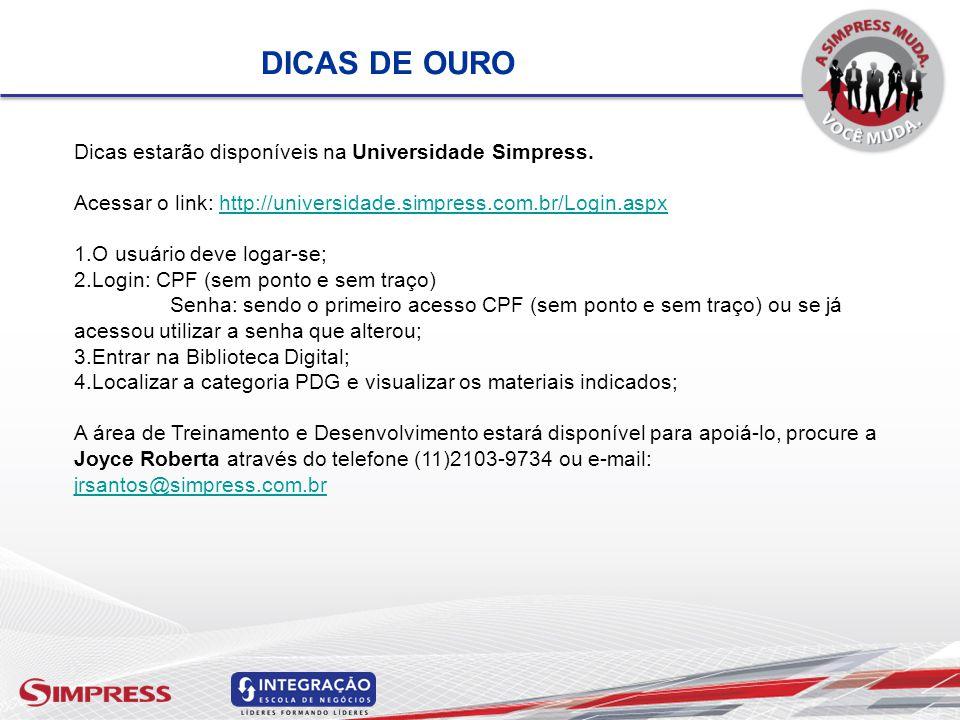 DICAS DE OURO Dicas estarão disponíveis na Universidade Simpress.
