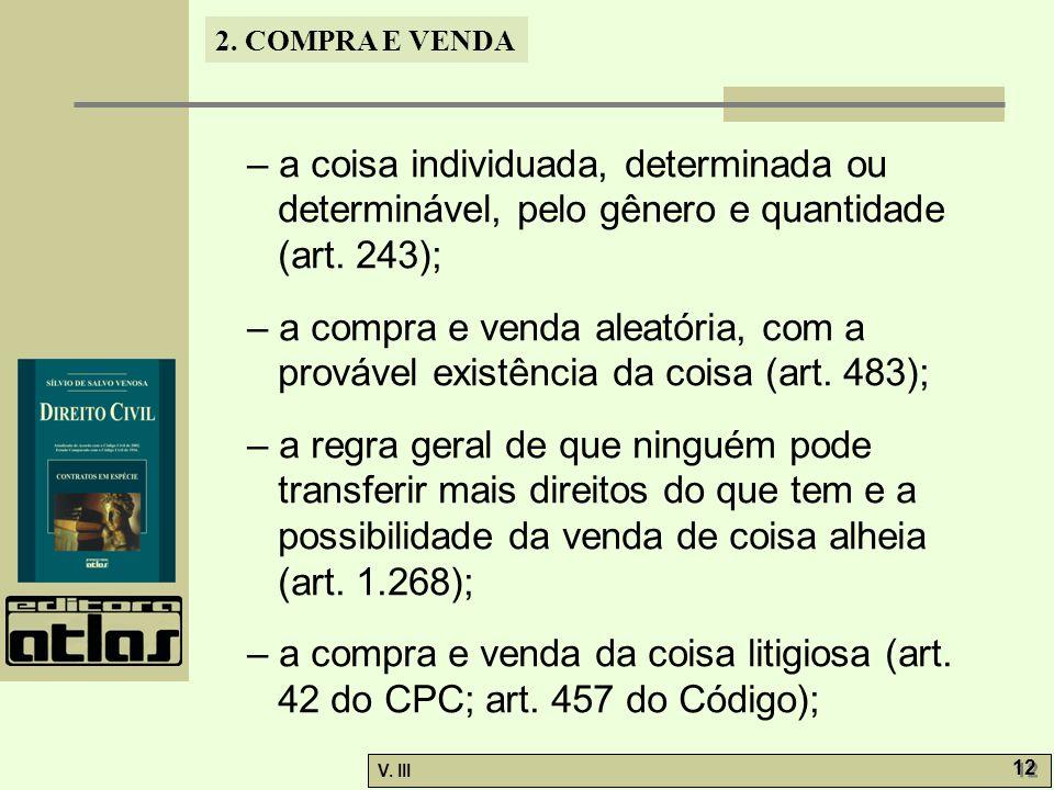 – a coisa individuada, determinada ou determinável, pelo gênero e quantidade (art. 243);