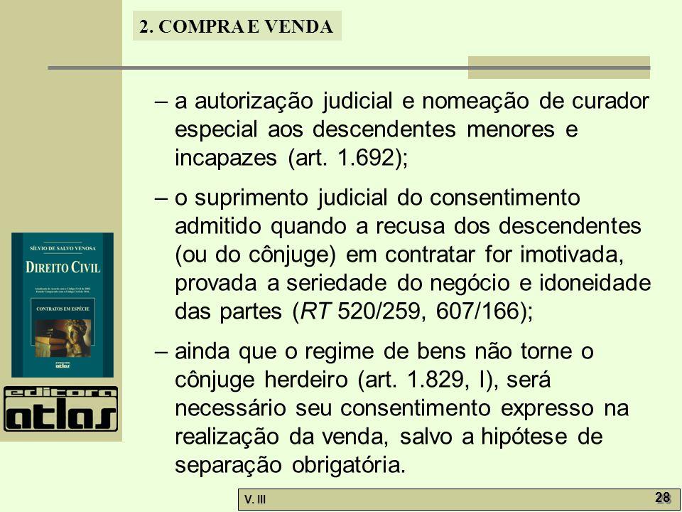 – a autorização judicial e nomeação de curador especial aos descendentes menores e incapazes (art. 1.692);