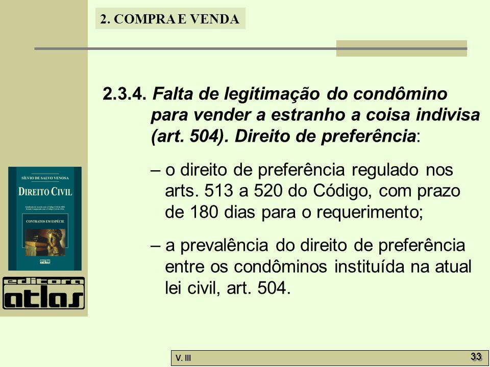 2.3.4. Falta de legitimação do condômino para vender a estranho a coisa indivisa (art. 504). Direito de preferência: