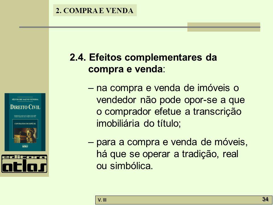 2.4. Efeitos complementares da compra e venda: