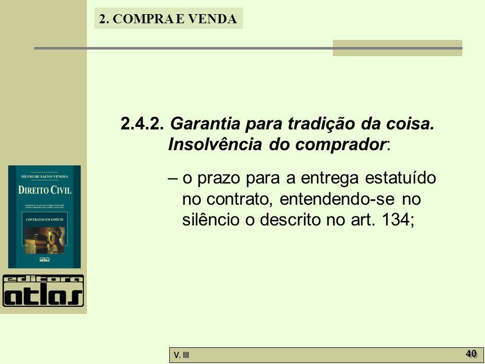 2.4.2. Garantia para tradição da coisa. Insolvência do comprador:
