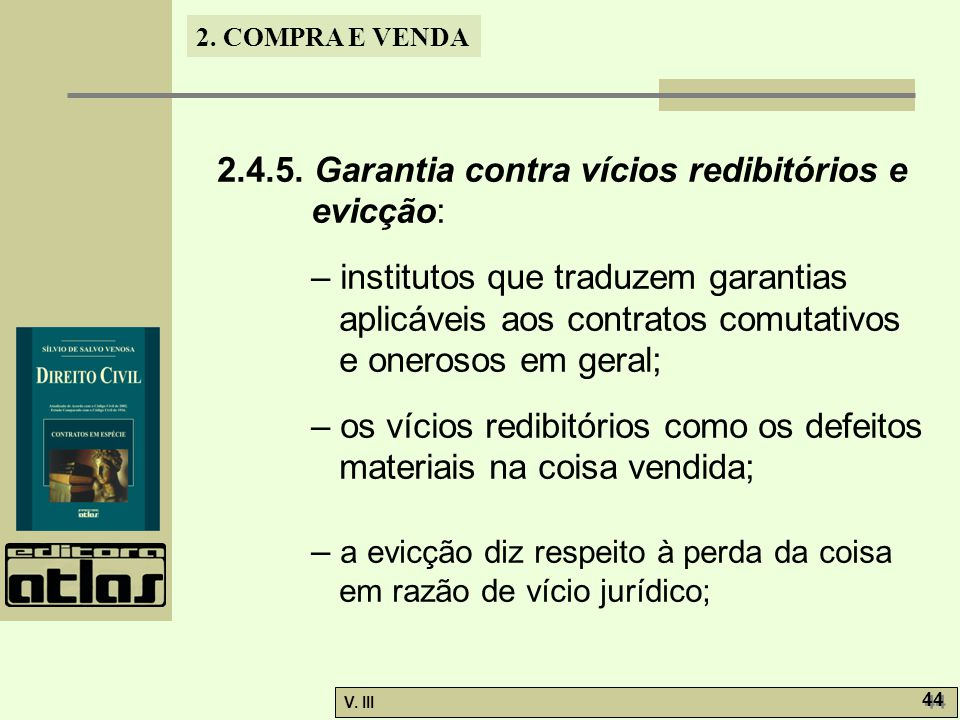 2.4.5. Garantia contra vícios redibitórios e evicção: