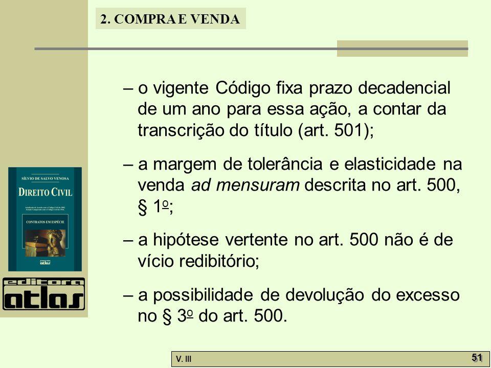– o vigente Código fixa prazo decadencial de um ano para essa ação, a contar da transcrição do título (art. 501);