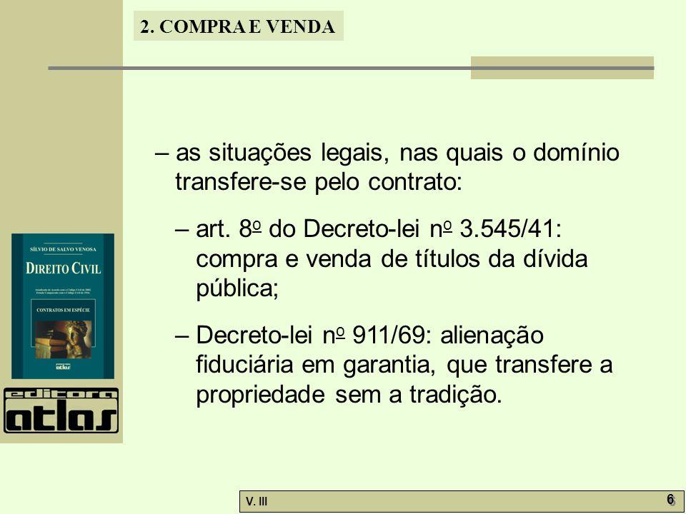 – as situações legais, nas quais o domínio transfere-se pelo contrato:
