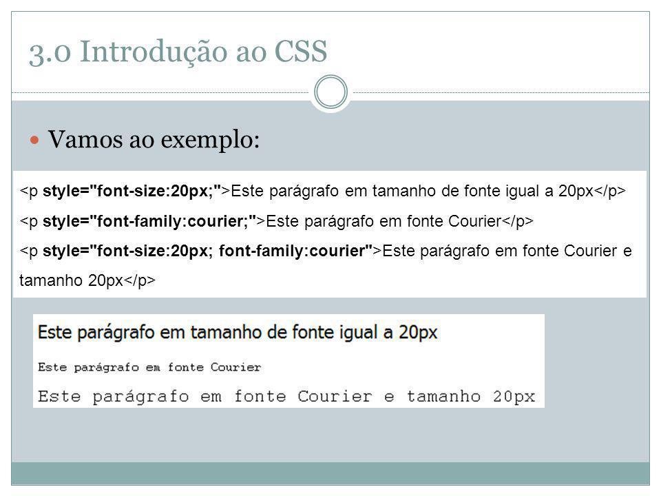 3.0 Introdução ao CSS Vamos ao exemplo:
