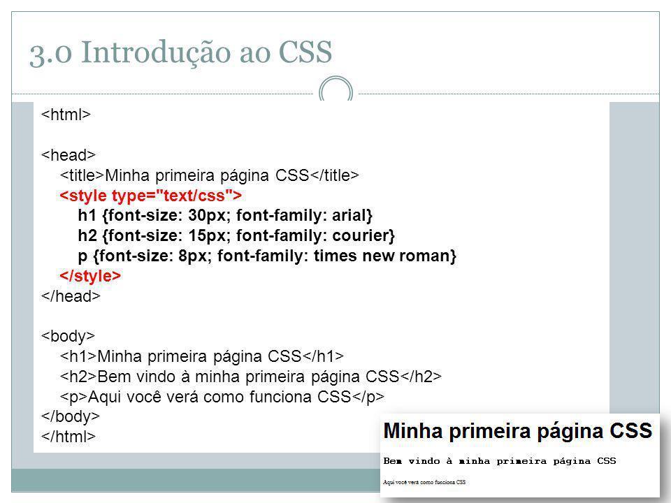 3.0 Introdução ao CSS <html> <head>