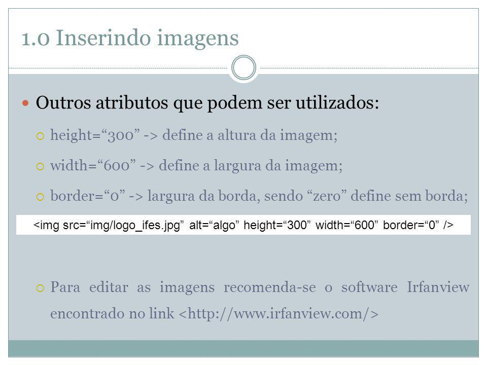 1.0 Inserindo imagens Outros atributos que podem ser utilizados: