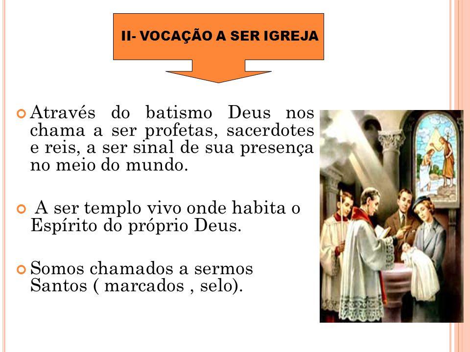 II- VOCAÇÃO A SER IGREJA
