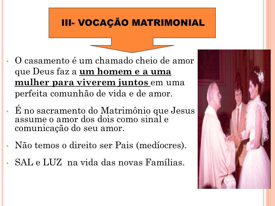 III- VOCAÇÃO MATRIMONIAL