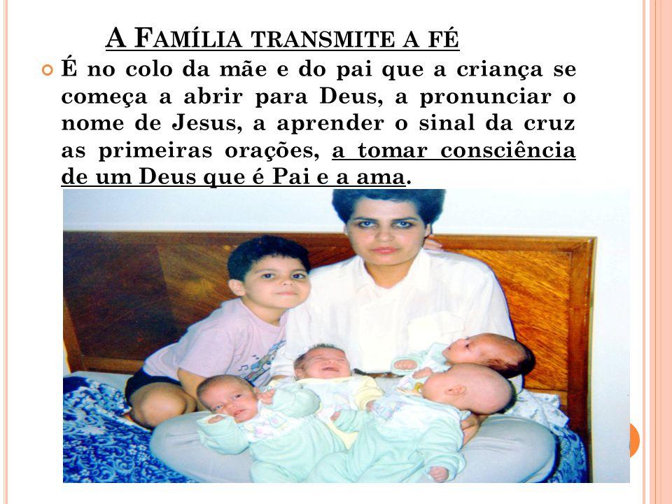 A Família transmite a fé